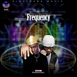 Frequency by Robson Ft. DeenO Vinci