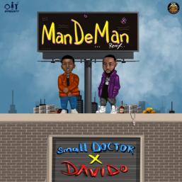 ManDeMan (Remix) by Small Doctor X Davido